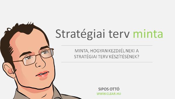 Hogyan készüljön a stratégiai terv minta alapján?