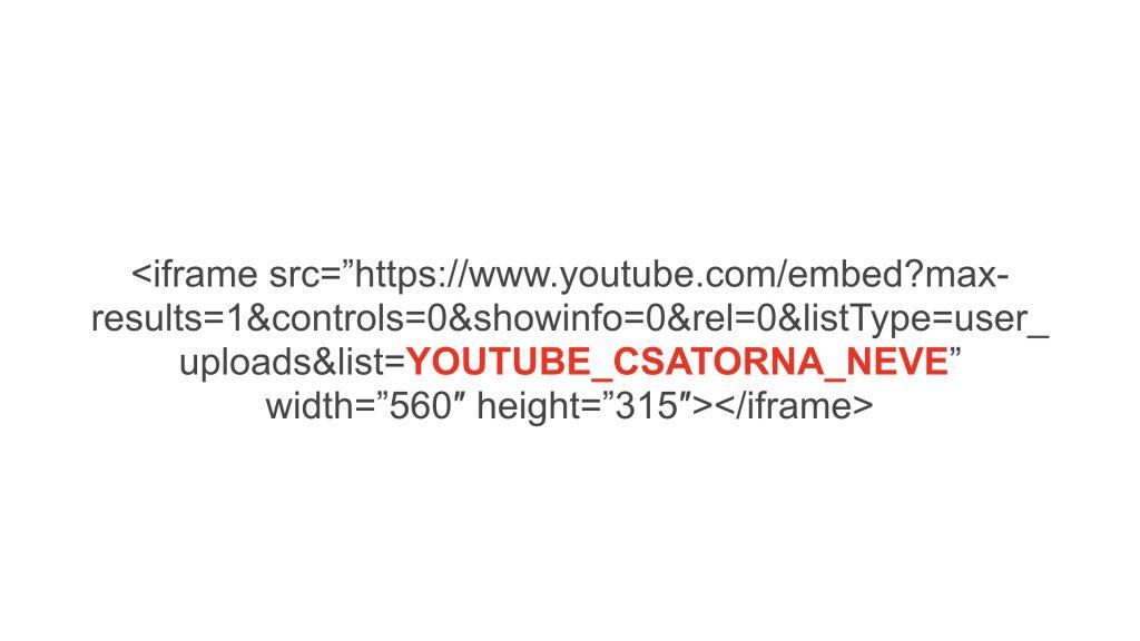 legfrissebb Youtube csatorna beágyazási kód