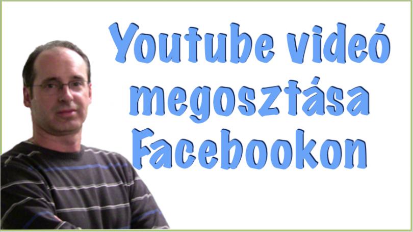 Youtube videó megosztása Facebookon