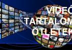 Videó tartalom ötletek videómarketinghez